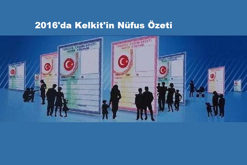 2016' Kelkit'in Nüfus Özeti